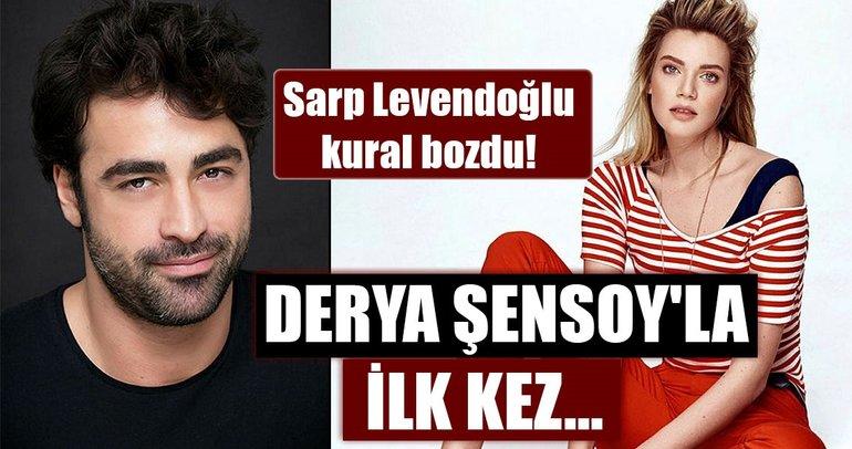 Sarp Levendoğlu, Derya Şensoy'la fotoğraf paylaştı!
