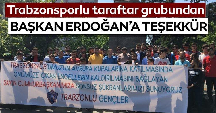 Trabzonspor taraftar grubundan Başkan Erdoğan'a teşekkür