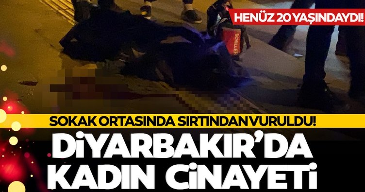Son dakika: Diyarbakır'da kadın cinayeti! 20 yaşındaki Gülistan, sırtından vurularak öldürüldü
