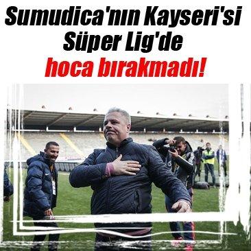 Sumudica'nın Kayserispor'u Süper Lig'de hoca bırakmadı!