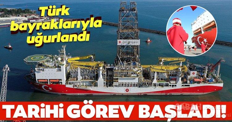 Fatih sondaj gemisi tarihi göreve başlıyor! Türk bayraklarıyla uğurlandı...
