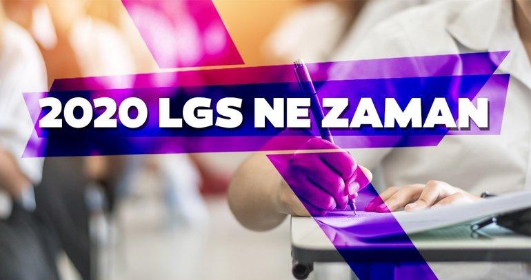 LGS sınavı ne zaman, hangi tarihte? 2020 LGS başvuruları nasıl ve nereden yapılacak?