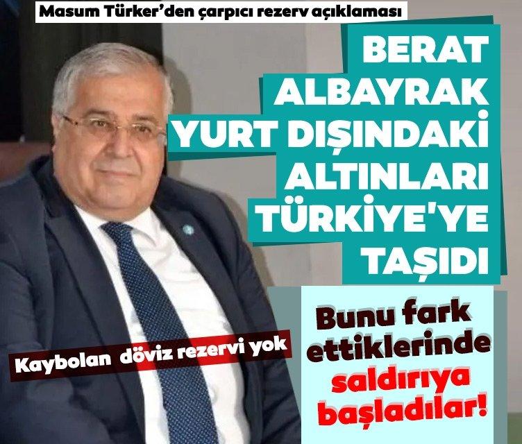 Eski Ekonomi Bakanı Masum Türker'den çarpıcı rezerv açıklaması: Yurt dışından altınlar Türkiye'ye taşındıktan sonra saldırıya geçtiler