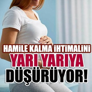Hamileliği engelleyen sebep bilimsel olarak kanıtlandı!