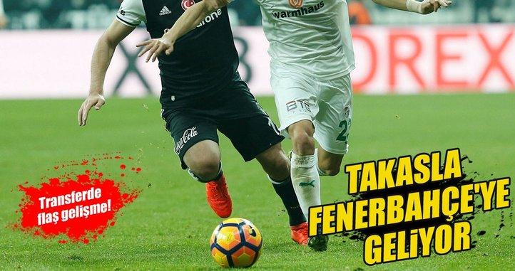 Takasla Fenerbahçe'ye geliyor