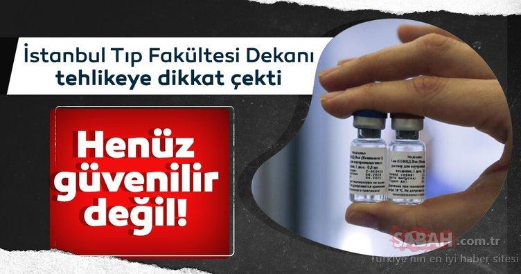 Tıp fakültesi dekanı tehlikeye dikkat çekti... Aşı henüz güvenilir değil!