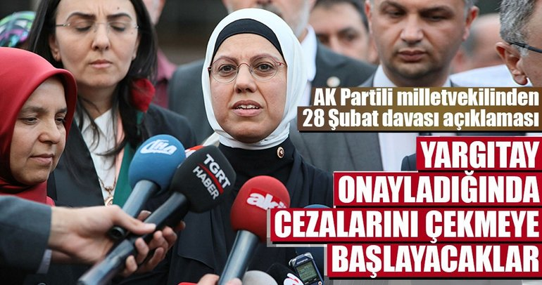 AK Parti Milletvekili Kavakcı: Yargıtay onayladığında cezalarını çekmeye başlayacaklar