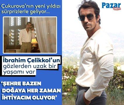 'Bir Zamanlar Çukurova'nın en iddialı ismi İbrahim Çelikkol'dan bomba açıklamalar! 'Şehre bazen doğaya her zaman ihtiyacım oluyor'