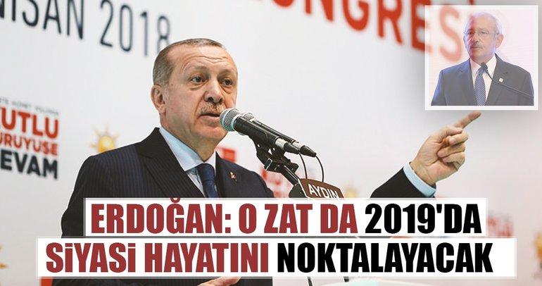 Cumhurbaşkanı Erdoğan: O zat 2019'da siyasi hayatını noktalayacak