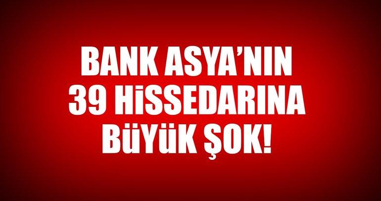 Bank Asya'nın 39 hissedarı hakkında tutuklama talebi!