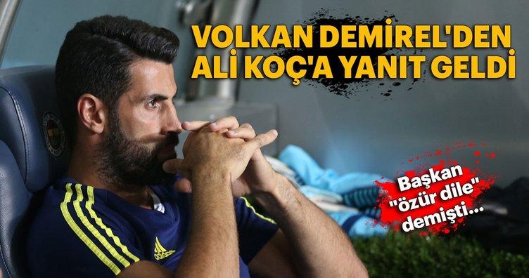 Volkan Demirel'den Ali Koç'a yanıt geldi