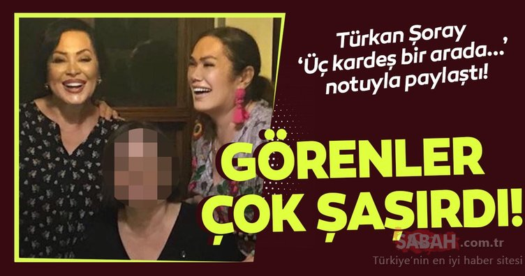Türkan Şoray 'Üç kardeş bir arada...' notuyla paylaştı! Sosyal medyada gündem oldular