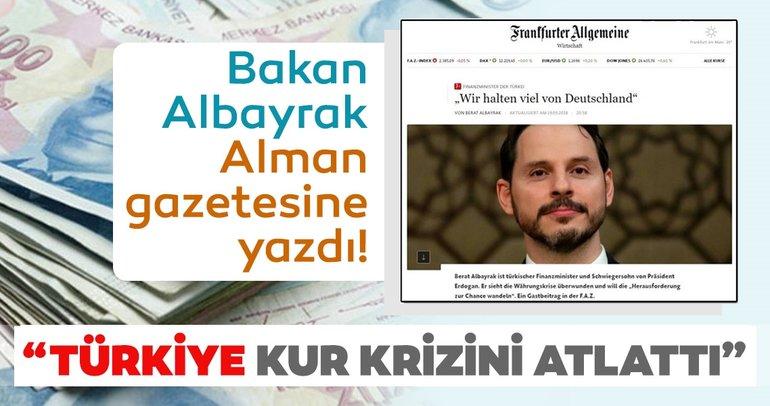 Bakan Albayrak Alman gazetesine yazdı! Türkiye kur krizini atlattı...