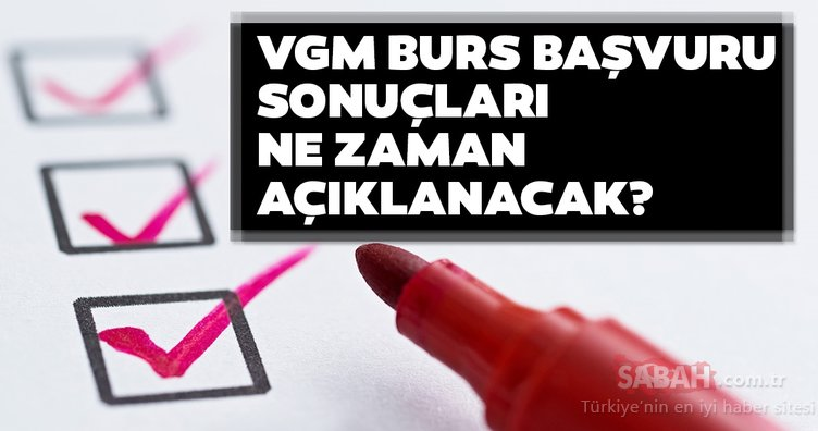VGM sonuçlarının açıklanacağı tarih belli oldu mu? Vakıflar Genel Müdürlüğü VGM burs başvuru sonuçları ne zaman, hangi gün açıklanacak?