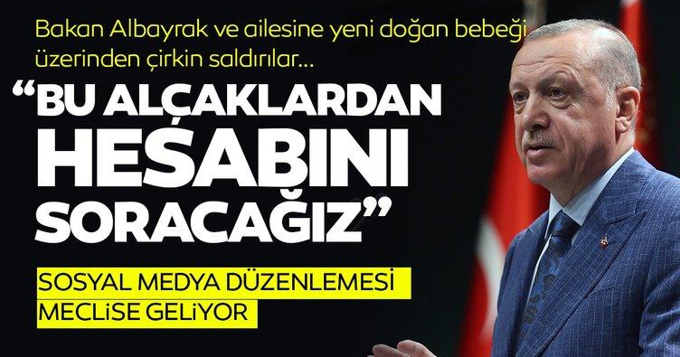 Başkan Erdoğan'dan Albayrak ailesine çirkin saldırı ve sosyal medya açıklaması: Hesabı sorulacak, Düzenleme meclise geliyor