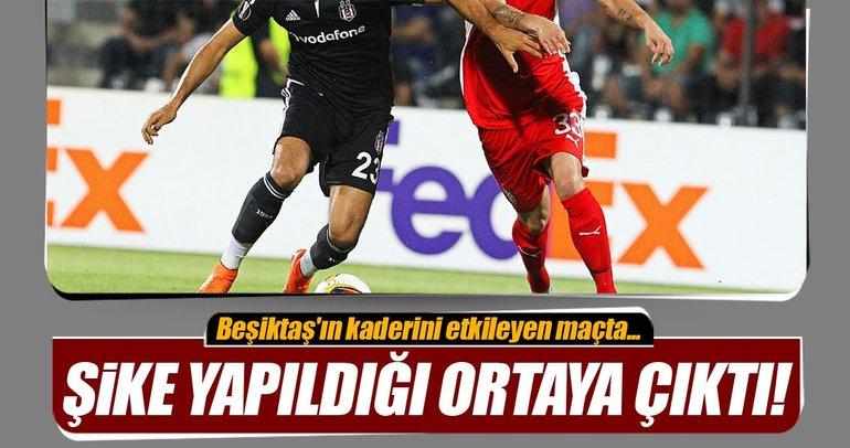 Beşiktaş'ın kaderini etkileyen maçta şike yapıldığı ortaya çıktı