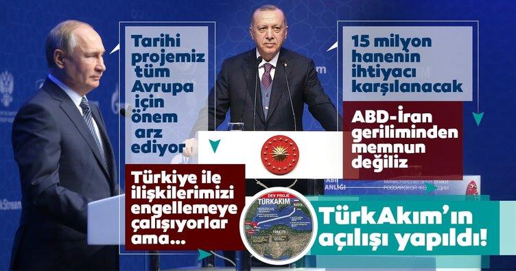 Son Dakika: TürkAkım açılış töreninde Başkan Erdoğan'dan önemli açıklamalar