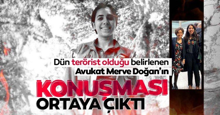 Son dakika haber: Terörist olduğu ortaya çıkan Avukat Merve Doğan'ın şaka gibi açıklaması: Bize terörist gözüyle bakıyorlar!