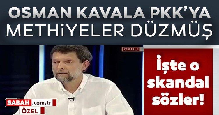 Osman Kavala PKK için methiyeler düzmüş!