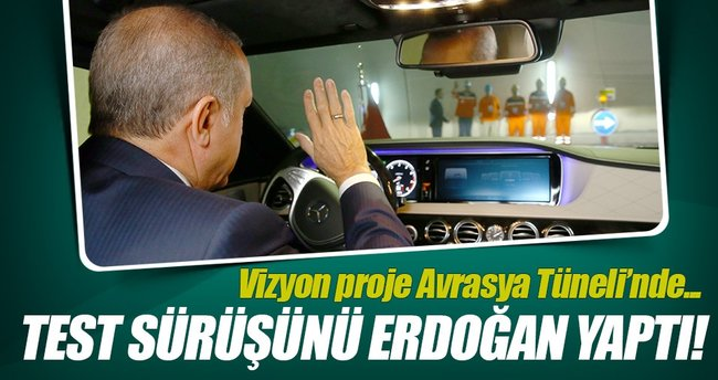 Cumhurbaşkanı Erdoğan, Avrasya Tüneli'nde test sürüşü yapıyor