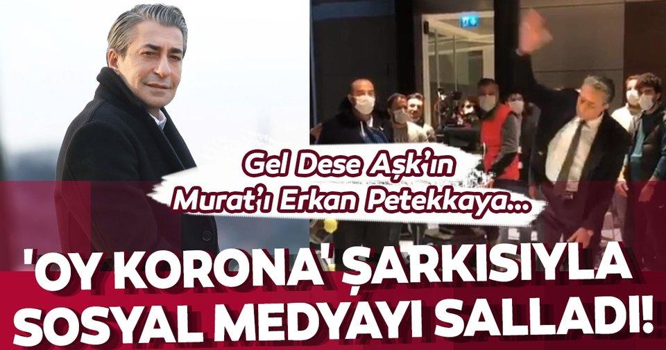 Gel Dese Aşk'ın Murat'ı Erkan Petekkaya'dan corona virüs şarkısı!
