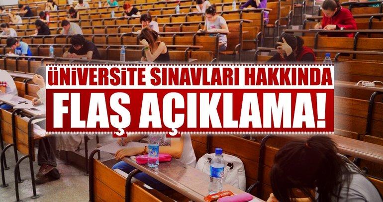 Üniversite sınavları ile ilgili son dakika haberi!