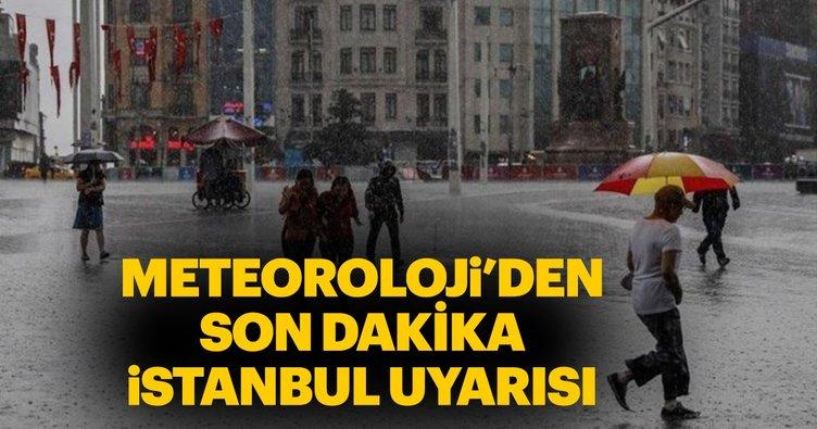 Meteoroloji'den İstanbul için son dakika yağış uyarısı! İstanbul hava durumu nasıl olacak?