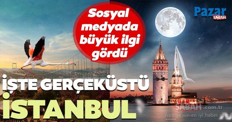 Sosyal medyada büyük ilgi gördü! İşte gerçeküstü görselleriyle İstanbul