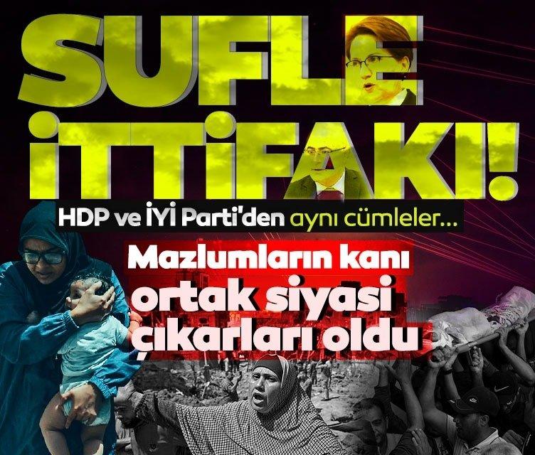 HDP ile İYİ Parti'nin çirkin Netenyahu söylemi aynı!
