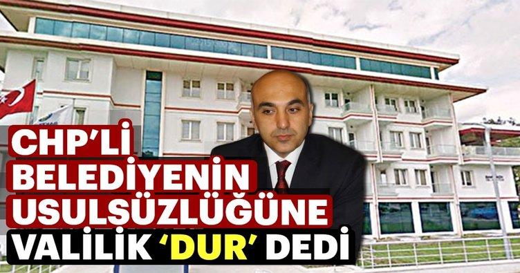 CHP'li belediyenin usulsüzlüğüne valilik 'dur' dedi