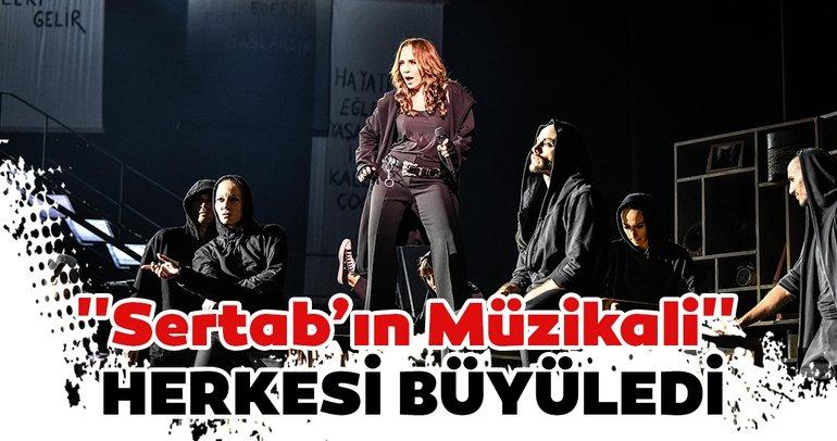 ''Sertab'ın Müzikali'' sezonun ilk gösterisinde büyüledi!