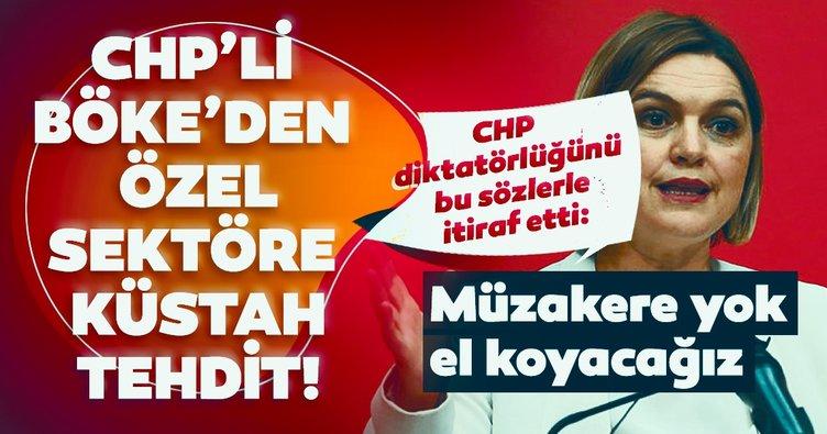 Son dakika: CHP Genel Sekreteri Selin Sayek Böke'den özel sektöre küstah tehditler: Müzakere falan yok, el koyacağız