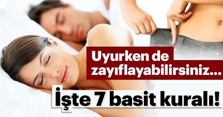 Uyurken de zayıflayabilirsiniz... İşte 7 basit kuralı!