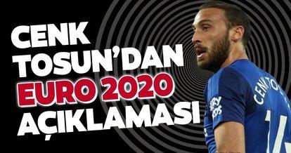 Cenk Tosun'dan EURO 2020 açıklaması