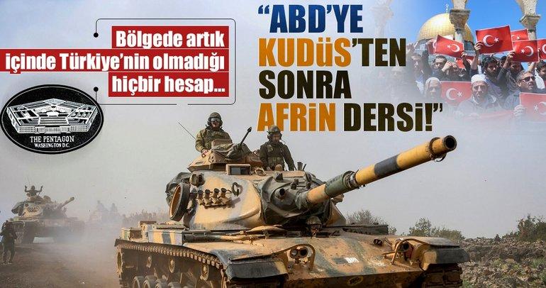 ABD'ye Kudüs'ten sonra Afrin dersi!