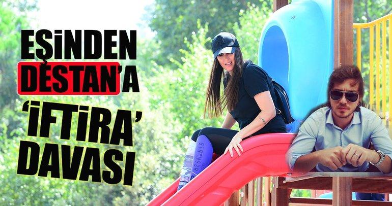 Eşinden Ebru Destan'a 'iftira' davası