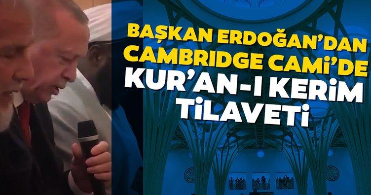 Başkan Erdoğan'dan Cambridge Camisi'nin açılışında Kur'an-ı Kerim tilaveti