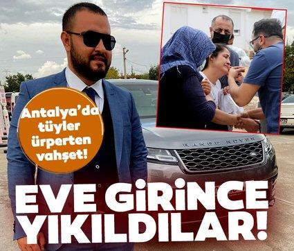 SON DAKİKA HABERİ: Antalya'da tüyler ürperten vahşet: Önce babasına sonra kafasına…