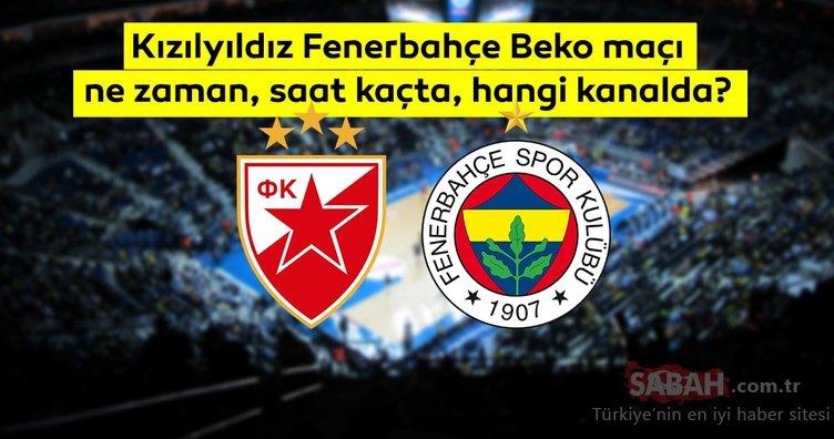 Kızılyıldız Fenerbahçe Beko maçı ne zaman, saat kaçta ve hangi kanalda? Fenerbahçe basketbol maçı canlı yayın kanalı bilgisi burada!