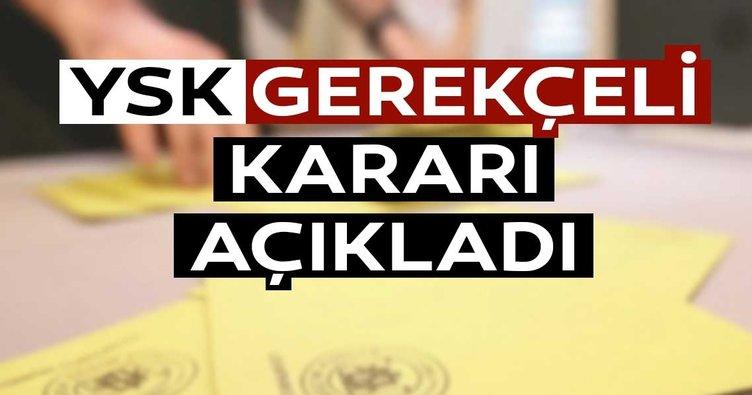 YSK'dan İstanbul seçimleri ile ilgili son dakika haberi! Gerekçeli karar açıklandı