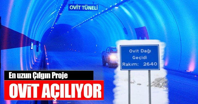 En uzun çılgın proje Ovit açılıyor
