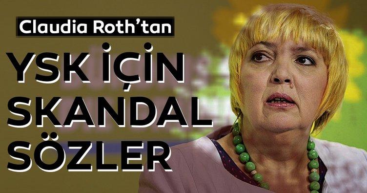 Claudia Roth'tan YSK için skandal sözler