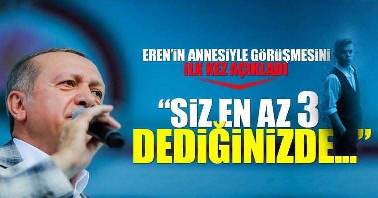 Erdoğan Eren Bülbül'ün annesiyle yaptığı konuşmayı açıkladı