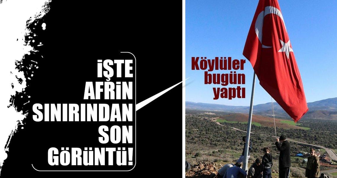 Son Dakika Haberi: Köylüler Afrin sınırına dev Türk bayrağı astı