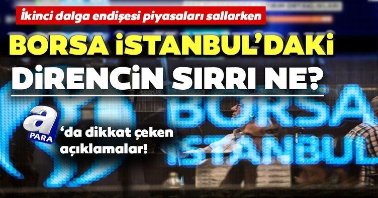 İkinci dalga endişesi piyasaları sallarken Borsa İstanbul'daki direncin sırrı ne?
