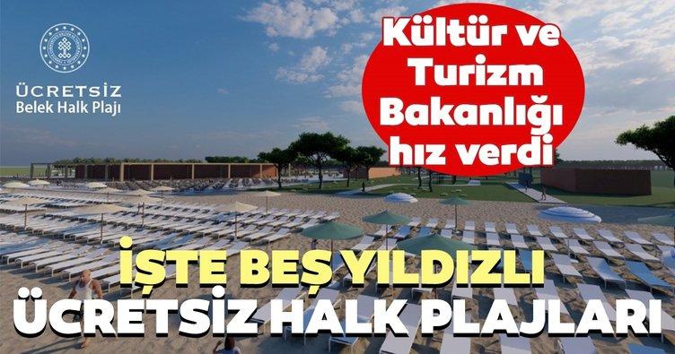 Kültür ve Turizm Bakanlığı beş yıldızlı ücretsiz halk plajları çalışmalarına hız verdi