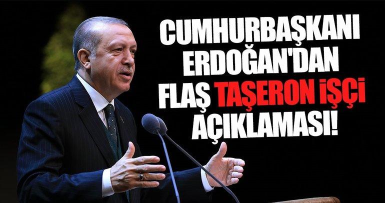 Cumhurbaşkanı Erdoğan'dan flaş taşeron işçi açıklaması!