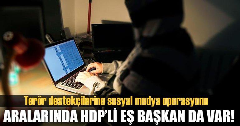 Sosyal medya teröristlerine yeni operasyon!