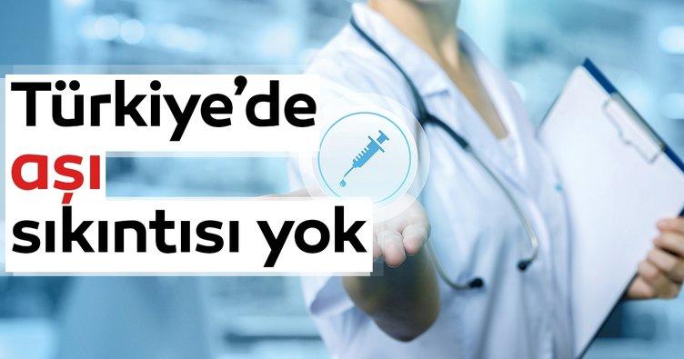 Türkiye'de aşı sıkıntısı yok