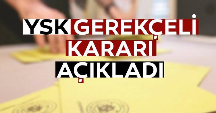YSK'dan İstanbul seçimleri ile ilgili son dakika haberi! Gerekçi karar açıklandı